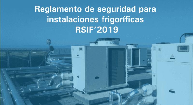 Reglamento Seguridad Instalaciones Frigoríficas RSIF 2019